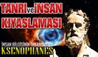 Ksenophanes Felsefesinde Tanrı ve İnsan Arasındaki Farklar-İnsan Bilgisinin İmkansızlığı